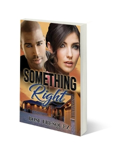 Something Right by Rose Fresquez