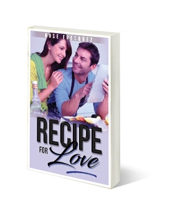 Recipe for Love by Rose Fresquez